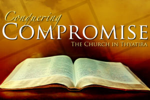 """""""Conquering Compromise"""" (July 24, 2016 AM Sermon)"""