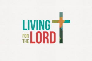 """Living for the Lord"" (July 31, 2016 AM Sermon)"