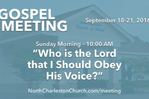 """Who is the Lord That I Should Obey His Voice?"" (Fall 2016 Gospel Meeting with Billy Bland)"