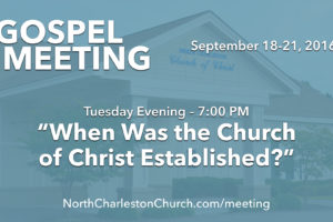 """When was the Church of Christ Established?"" (Fall 2016 Gospel Meeting with Billy Bland)"