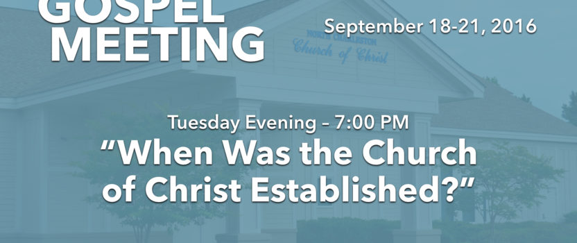 """""""When was the Church of Christ Established?"""" (Fall 2016 Gospel Meeting with Billy Bland)"""