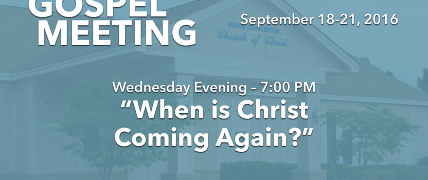 """""""When is Christ Coming Again?"""" (Fall 2016 Gospel Meeting with Billy Bland)"""