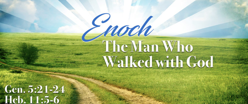 """""""Enoch: The Man Who Walked with God"""" (September 25, 2016 AM Sermon)"""
