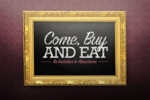 """""""Come, Buy and Eat"""" (11-27-16 AM Sermon)"""