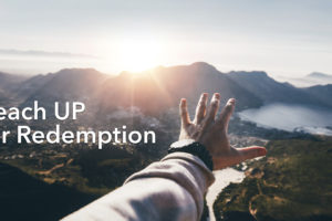 """Reach UP for Redemption"" (01-01-17 PM Sermon)"