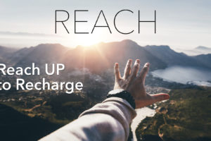 """Reach UP to Recharge"" (02-19-17 PM Sermon)"