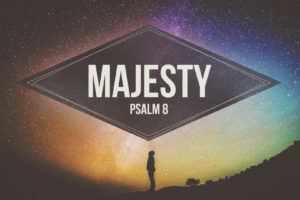"""Majesty"" (03-05-17 PM Sermon)"