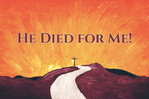 """He Died For Me!"" Part 1 (06-11-17 AM Sermon)"