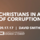 """""""Christians in a Culture of Corruption"""" (Fall 2017 Gospel Meeting with David Smith)"""