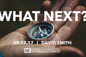 """""""What Next?"""" (Fall 2017 Gospel Meeting with David Smith)"""