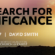 """The Search for Significance"" (Fall 2017 Gospel Meeting with David Smith)"