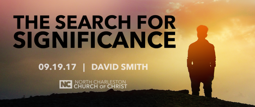 """""""The Search for Significance"""" (Fall 2017 Gospel Meeting with David Smith)"""