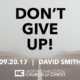 """Don't Give Up!"" (Fall 2017 Gospel Meeting with David Smith)"
