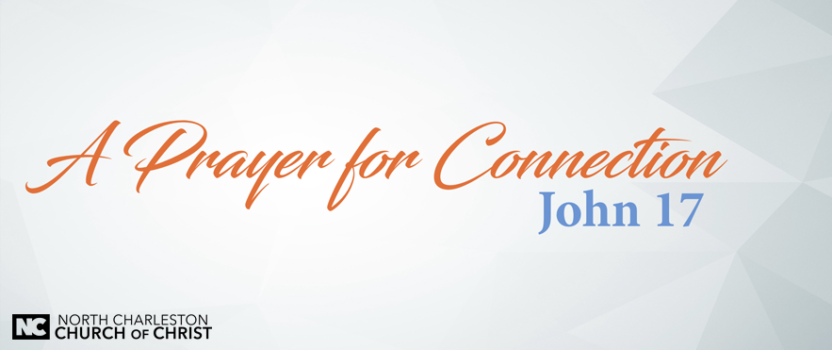 """CONNECT: Jesus Prays for His Disciples"" Part 2 (02-04-18 PM Sermon)"