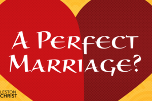 """A Perfect Marriage?"" (02-11-18 AM Sermon)"